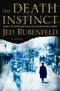 Book Review: The Death Instinct by Jed Rubenfeld