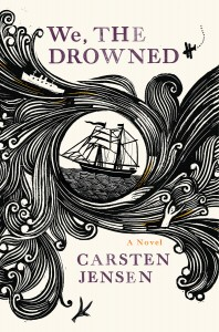 Book Review: We, The Drowned by Carsten Jensen