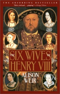 he Six Wives of Henry VIII by Alison Weir