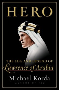 Book Review: Hero The Life and Legend of Lawrence of Arabia by Michael Korda