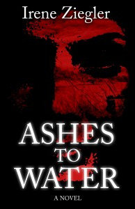 Book Review: Ashes to Water by Irene Ziegler