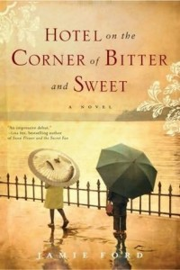 Book Review: Hotel on the Corner of Bitter and Sweet by Jamie Ford