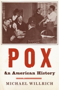 Book Review: Pox – An American History by Michael Willrich