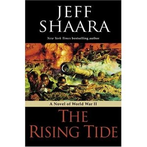 The Rising Tide: A Novel of World War II by Jeff Shaara