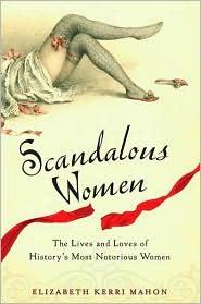 Book Review: Scandalous Women by Elizabeth Kerri Mahon