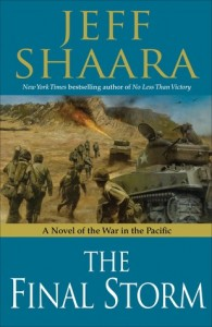 The Final Storm: A Novel of World War II by Jeff Shaara