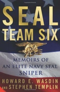 SEAL Team Six: Memoirs of an Élite Navy Sniper by Howard E. Wasdin & Stephen Templin