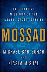 Book Review Mossad The Greatest Missions of the Israeli Secret Service