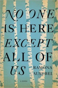 Thoughts on: No one is Here Except All of Us by Ramona Ausubel | Man of la Book