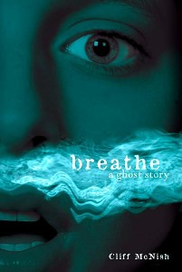 Book Review: Breathe A Ghost Story by Cliff McNish
