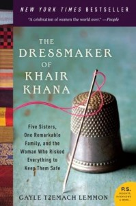 Book Review: The Dressmaker of Khair Khana: Five Sisters, One Remarkable Family, and the Woman Who Risked Everything to Keep Them Safe by Gayle Tzemach Lemmon