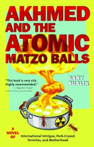 Book Review: Akhmed and the Atomic Matzo Balls by Gary Buslik