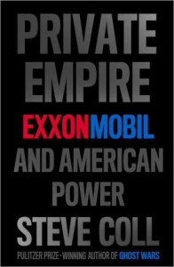 Book Review: Private Empire ExxonMobil and American Power by Steve Coll