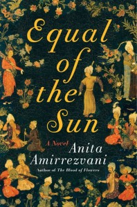 Book Review: Equal of the Sun by Anita Amirrezvani
