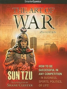 The Art of War from SmarterComics How to be Successful in Any Competition by Sun Tzu illustrated by Shane Chester