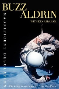 Book Review: Magnificent Desolation The Long Journey Home from the Moon by Buzz Aldrin