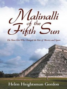 Book Review Malinalli of the Fifth Sun The Slave Girl Who Changed the Fate of Mexico and Spain by Helen Gordon Heightsman