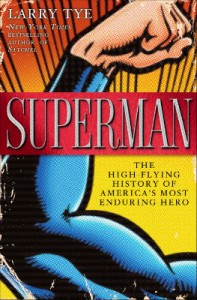 Book Review Superman The High-Flying History of America's Most Enduring Hero by Larry Tye