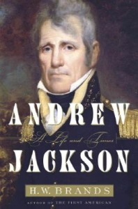 Book Review Andrew Jackson His Life and Times by H.W. Brands