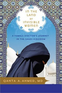 Book Review  In the Land of Invisible Women by Qanta Ahmed