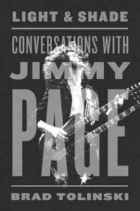 Book Review Light &  Shade Conversations with Jimmy Page by Brad  Tolinski