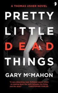 Book Review Pretty Little Dead Things by Gary McMahon