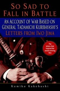 Book Review So Sad to Fall in Battle an Account of War by Tadamichi Kuribayashi