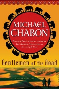 Book Review Gentlemen of the Road A Tale of Adventure by Michael Chabon