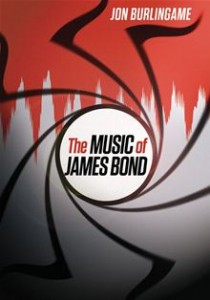 Book Review The Music of James Bond by Jon Burlingame
