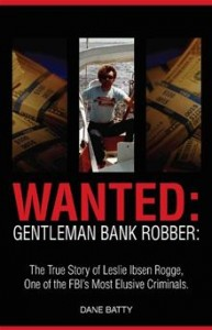 Book Review Wanted Gentleman Bank Robber by Dane Batty