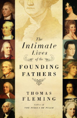 Book Review The Intimate Lives of the Founding Fathers by Thomas Fleming