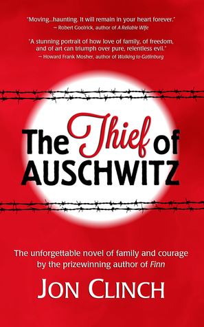 Book Review The Thief of Auschwitz by Jon Clinch