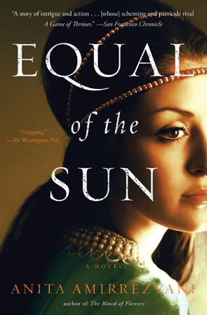 Equal of the Sun by Anita Amirrezvani.PB