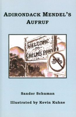 Book Review Adirondack Mendels Aufruf Welcome to Chelms Pond by Sandor Schuman