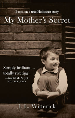 Book Review My Mother's Secret Based on a True Holocaust Story by J.L. Witterick