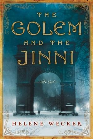 Book Review The Golem and the Jinni by Helene Wecker