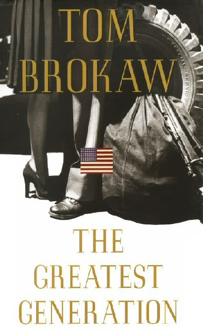 Book Review The Greatest Generation by Tom Brokaw