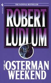 Book Review The Osterman Weekend by Robert Ludlum
