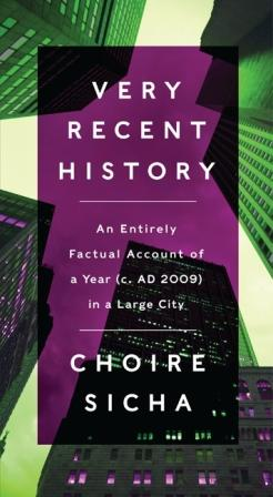 Book Review Very Recent History by Choire Sicha