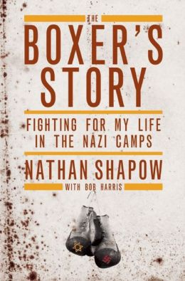 Book Review The Boxers Story Fighting for My Life in the Nazi Camps by Nathan Shapow as told to Bob Harris