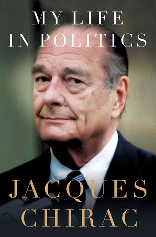 Book Review My Life in Politics by Jacques Chirac