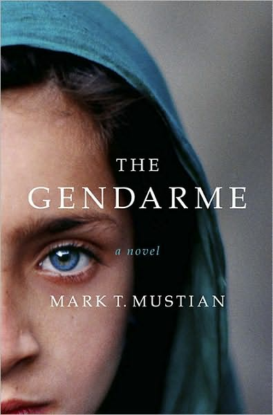 Book Review The Gendarme by Mark T. Mustian