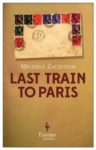 Book Review The Last Train to Paris by Michele Zackheim