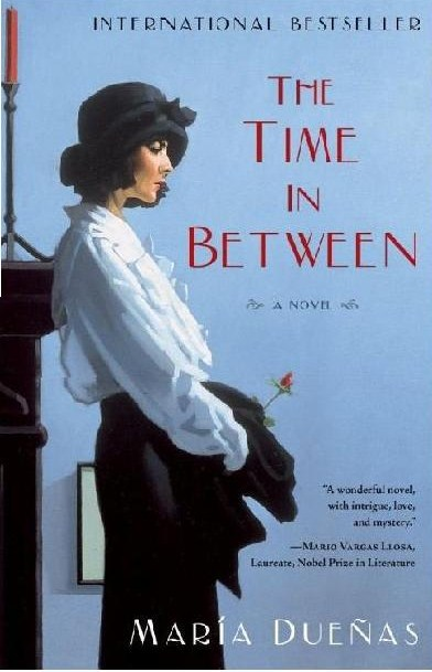 Book Review The Time in Between -  by Maria Duenas - A World War II Espionage Novel