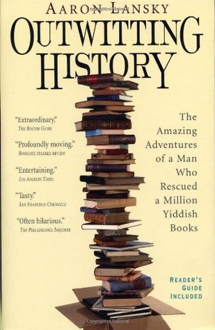 Book Review: Outwitting History by Aaron Lansky