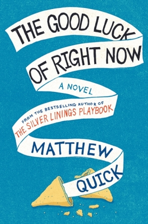 Book Review The Good Luck of Right Now by Matthew Quick