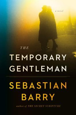 Book Review The Temporary Gentleman by Sebastian Barry