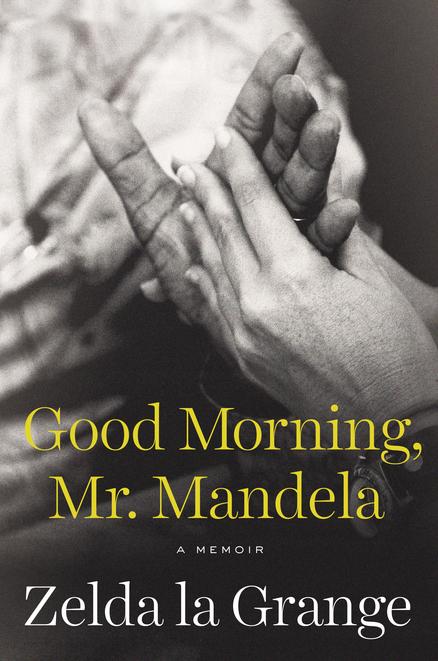 Book Review Good Morning, Mr. Mandela by Zelda la Grange