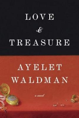 Book Review Love and Treasure by Ayelet Waldman