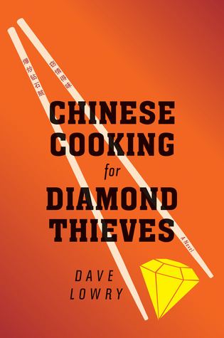 Book Review Chinese Cooking for Diamond Thieves by Dave Lowry